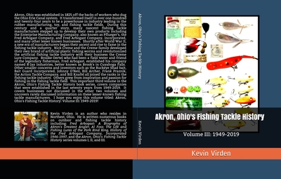 Akron Ohio's Fishing Tackle History V.3 1949 2019 cover